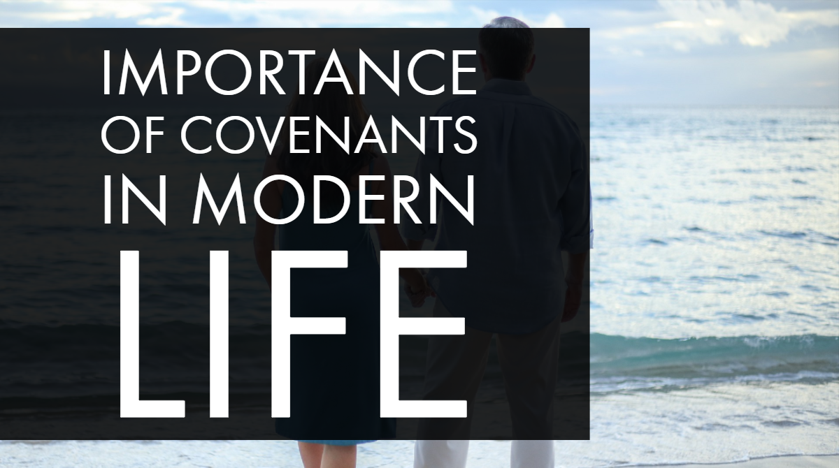 IMPORTANCE OF COVENANTS IN MODERN LIFE