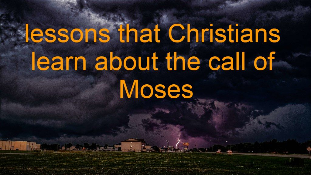 lessons that Christians learn about the call of Moses