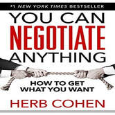 ​You Can Negotiate Anything: The Groundbreaking Original Guide to Negotiation by Herb Cohen