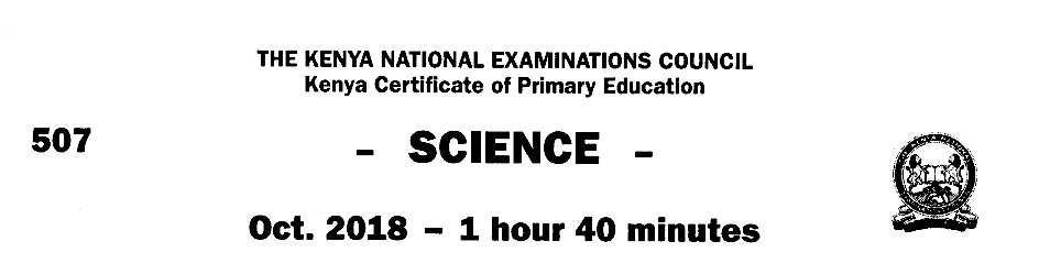 KNEC KCPE SCIENCE 2019 PAST PAPER AND ANSWERS