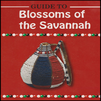 SYNOPSIS OF BLOSSOMS OF THE SAVANNAH