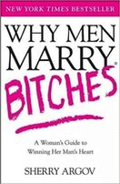 ​Why Men Marry Bitches by Sherry Argov