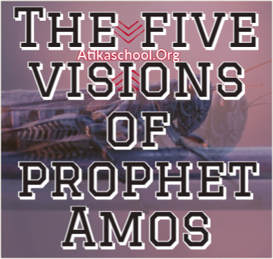 The five visions of prophet Amos