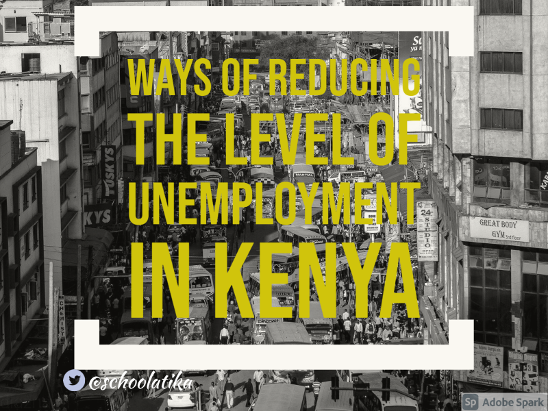 Ways of reducing the level of unemployment in Kenya