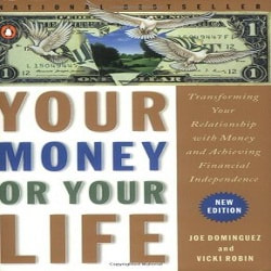 Your Money or Your Life: Transforming Your Relationship With Money Book by Joseph R. Dominguez, Monique Tilford, and Vicki Robin
